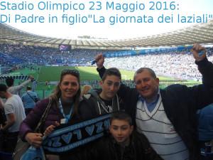 """Stadio Olimpico 23 Maggio 2016: Di Padre in figlio""""La giornata dei laziali"""""""
